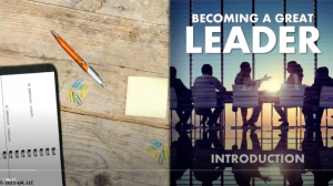 Leadership - Becoming A Great Leader Training Series