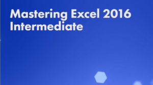 Software Skills - Mastering Excel 2016 Intermediate Training Series